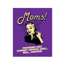 Moms Providing Free Laundry Services tin metal sign