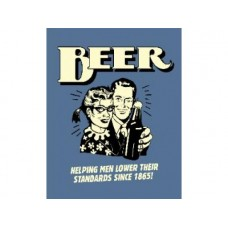 Beer Helping Men Lower their Standards tin metal sign