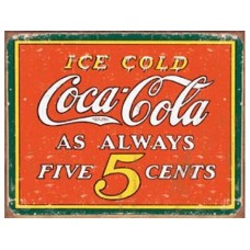 Coke-Always 5 cents tin metal sign