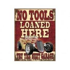 No Tools Loaned Here tin metal sign