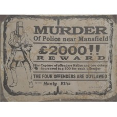 Ned Kelly Murder tin metal sign