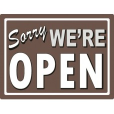 Sorry We're Open tin metal sign