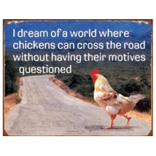 Chicken's Motives tin metal sign