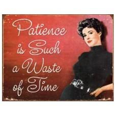 Patience tin metal sign