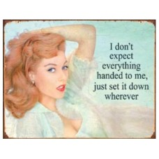 Everything Handed to me tin metal sign