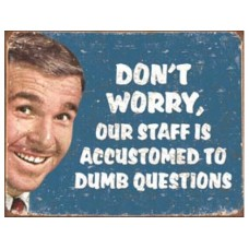 Ephemera Stupid Questions tin metal sign