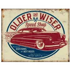 Older & Wiser- 40's Rod tin metal sign