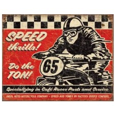 Speed Thrills tin metal sign
