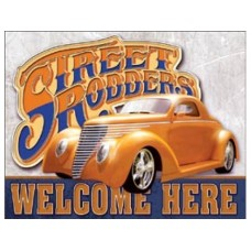 Street Rodders Welcome tin metal sign